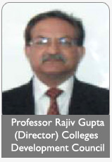 Professor Rajiv Gupta (Director) COLLEGES DEVELOPMENT COUNCIL